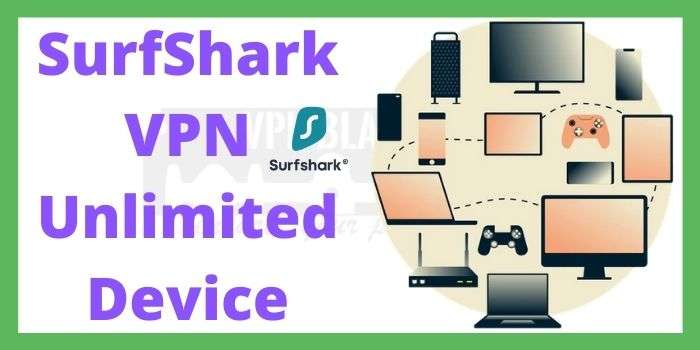 SurfShark VPN Unlimited Device