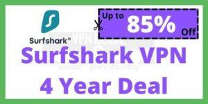 Surfshark VPN 4 Year Deal