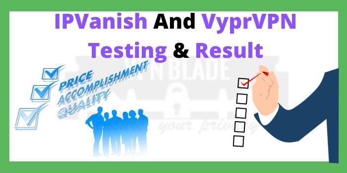 IPVanish And VyprVPN Testing Result